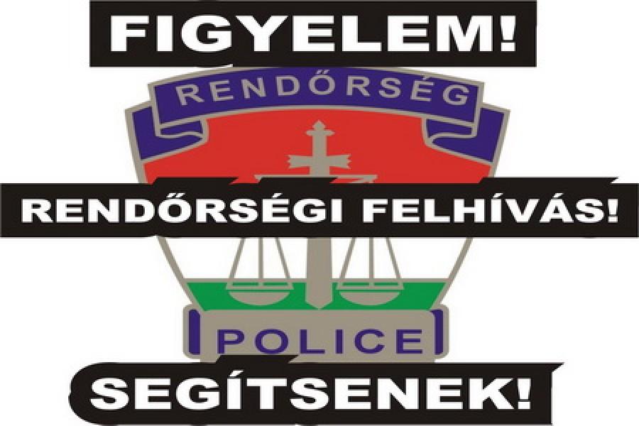 FIGYELEM! A rendőrség segítséget kér, oszd meg ezt a felhívást!